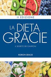 """""""La Dieta Gracie: Il Segreto Dei Campioni"""" by Gracie, Rorion"""